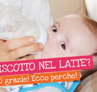Biscotto nel latte ai neonati – Perché non metterlo